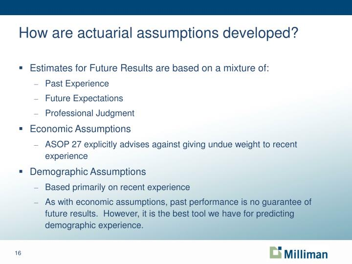 How are actuarial assumptions developed?