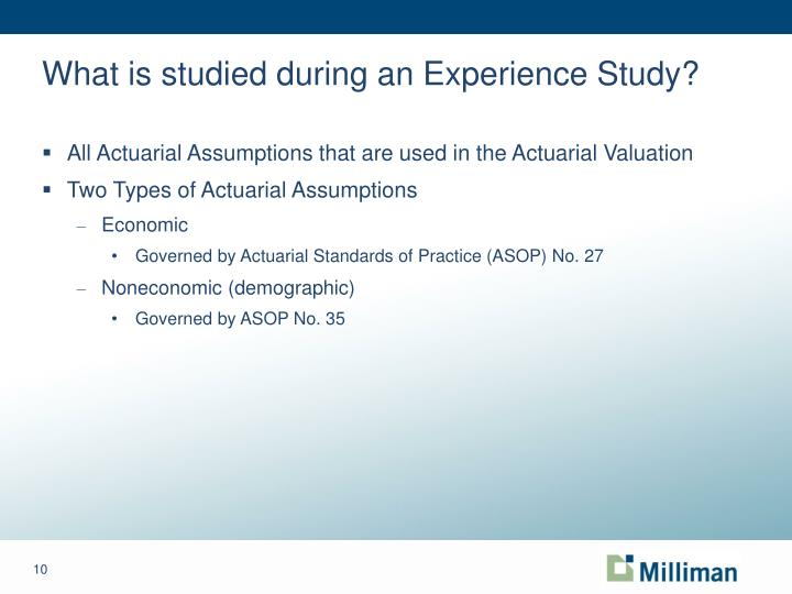 What is studied during an Experience Study?