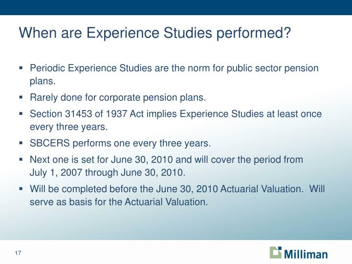 When are Experience Studies performed?