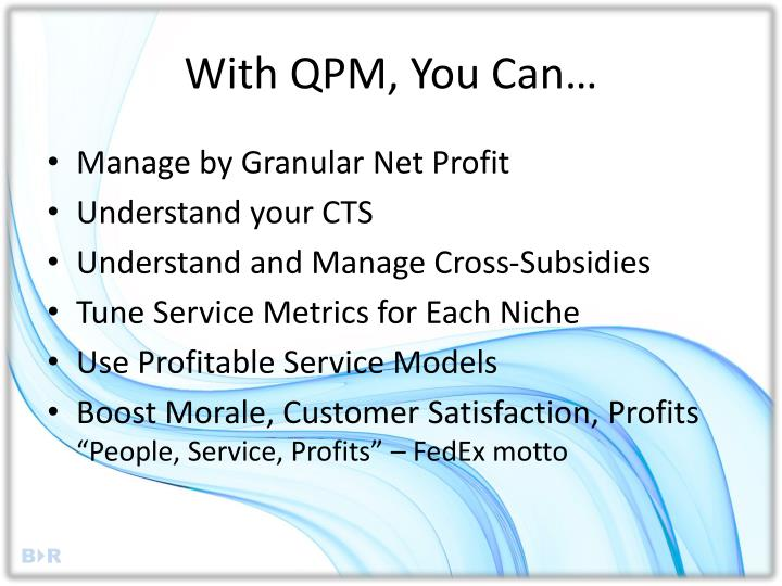 With QPM, You Can…