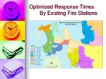 optimized response times by existing fire stations