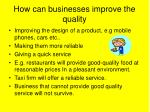 how can businesses improve the quality