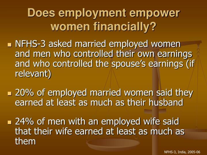 Does employment empower women financially?