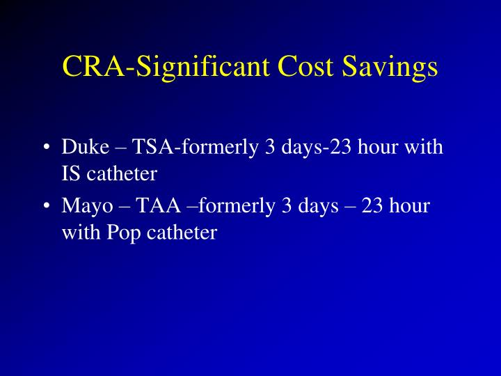 CRA-Significant Cost Savings
