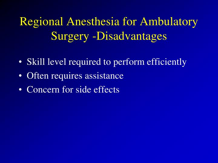 Regional Anesthesia for Ambulatory Surgery -Disadvantages