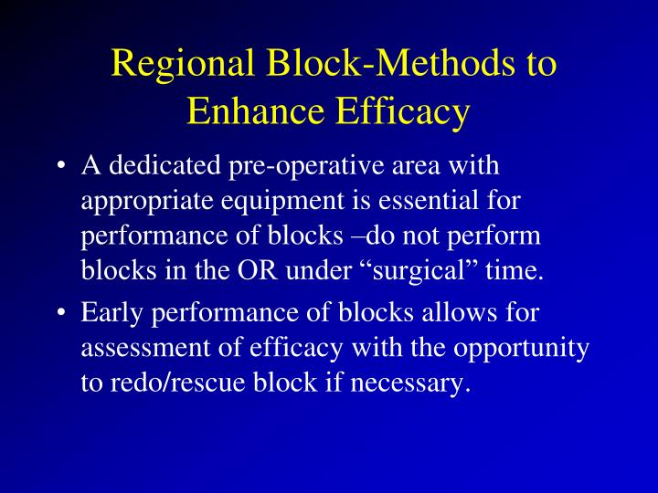 Regional Block-Methods to Enhance Efficacy