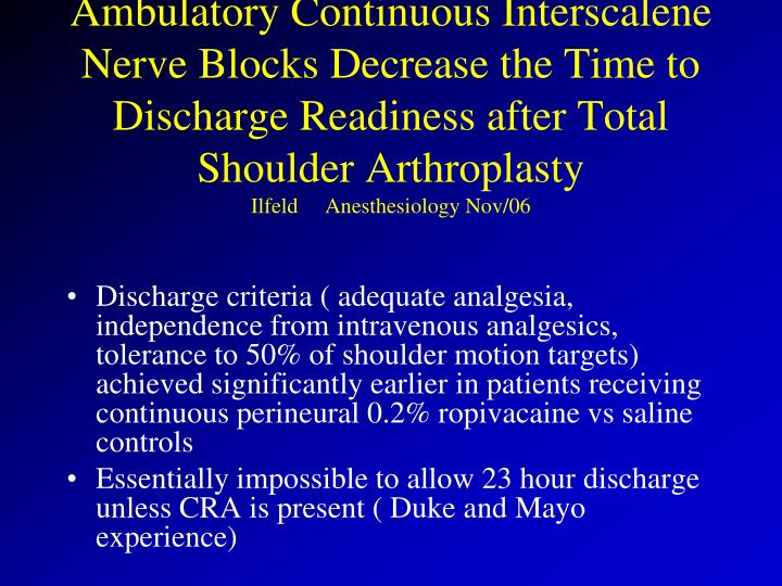 Ambulatory Continuous Interscalene Nerve Blocks Decrease the Time to Discharge Readiness after Total Shoulder Arthroplasty