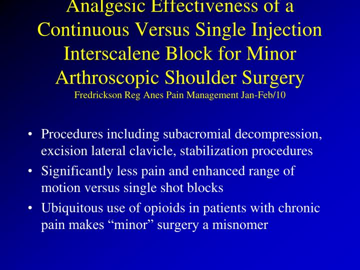 Analgesic Effectiveness of a Continuous Versus Single Injection Interscalene Block for Minor Arthroscopic Shoulder Surgery