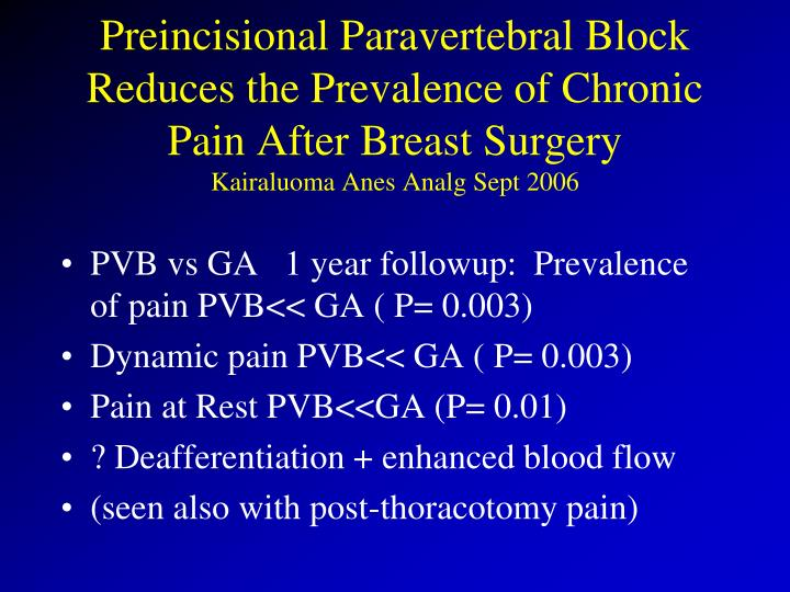 Preincisional Paravertebral Block Reduces the Prevalence of Chronic Pain After Breast Surgery