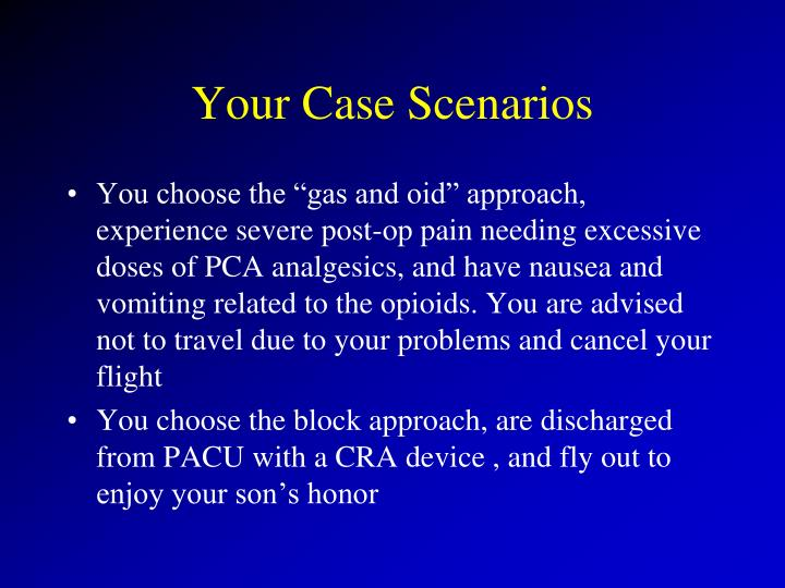 Your Case Scenarios