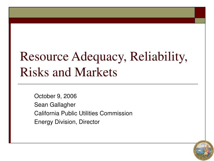 Resource adequacy reliability risks and markets