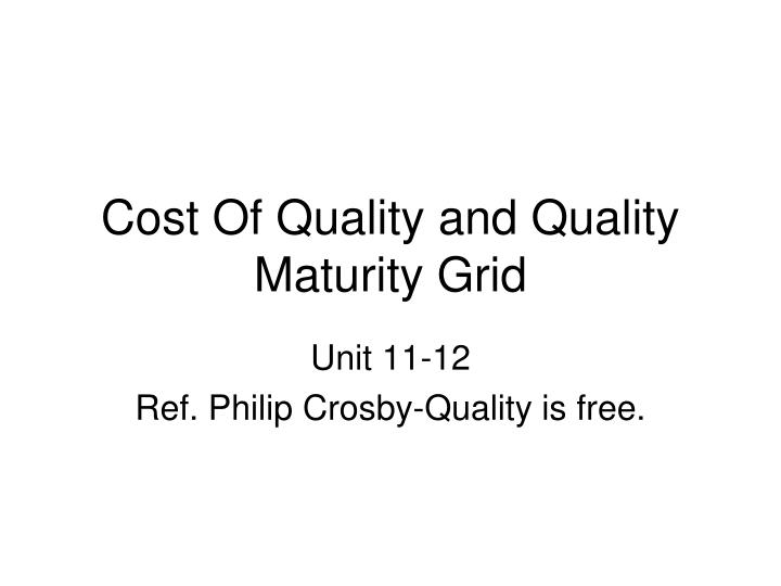 Cost Of Quality and Quality Maturity Grid