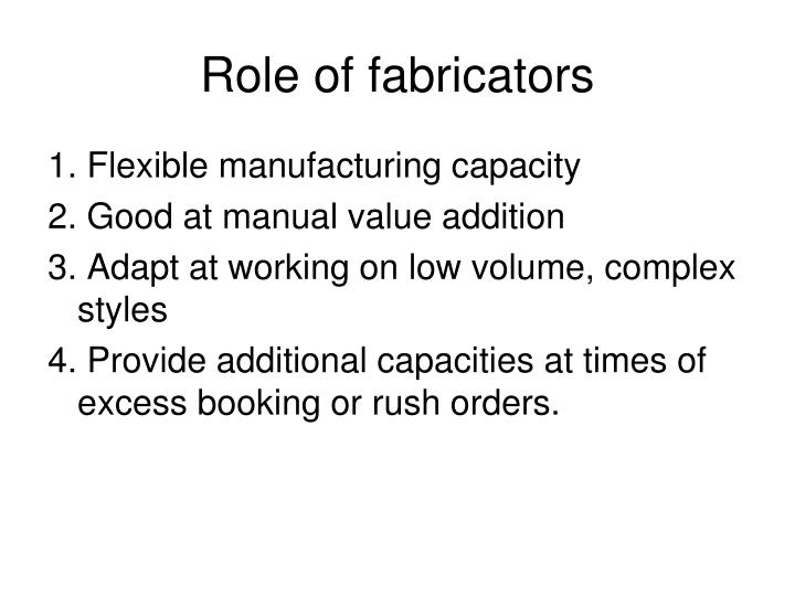 Role of fabricators