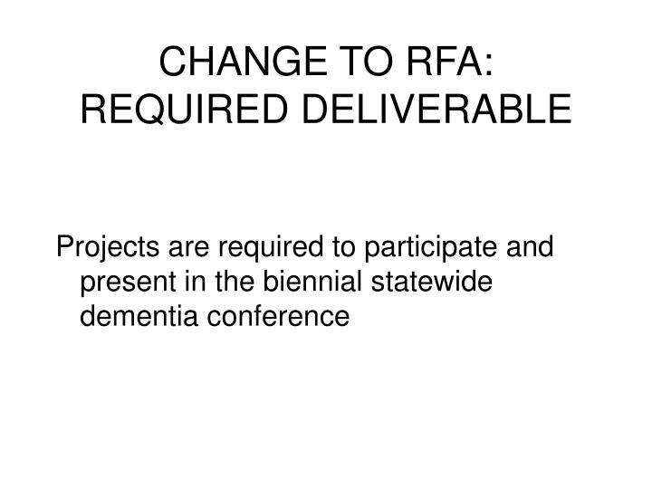 CHANGE TO RFA: REQUIRED DELIVERABLE