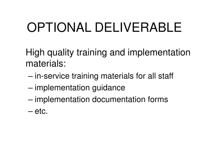 OPTIONAL DELIVERABLE