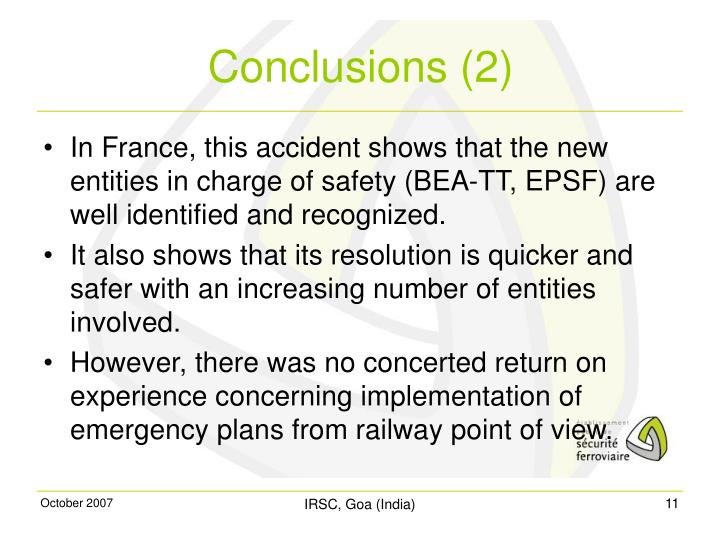 In France, this accident shows that the new entities in charge of safety (BEA-TT, EPSF) are well identified and recognized.