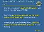 attachment 8 10 year funding limit