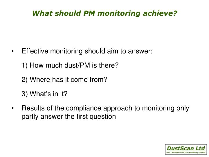 What should PM monitoring achieve?