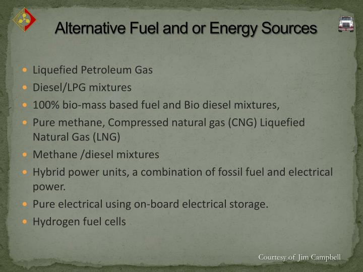 Alternative Fuel and or Energy Sources