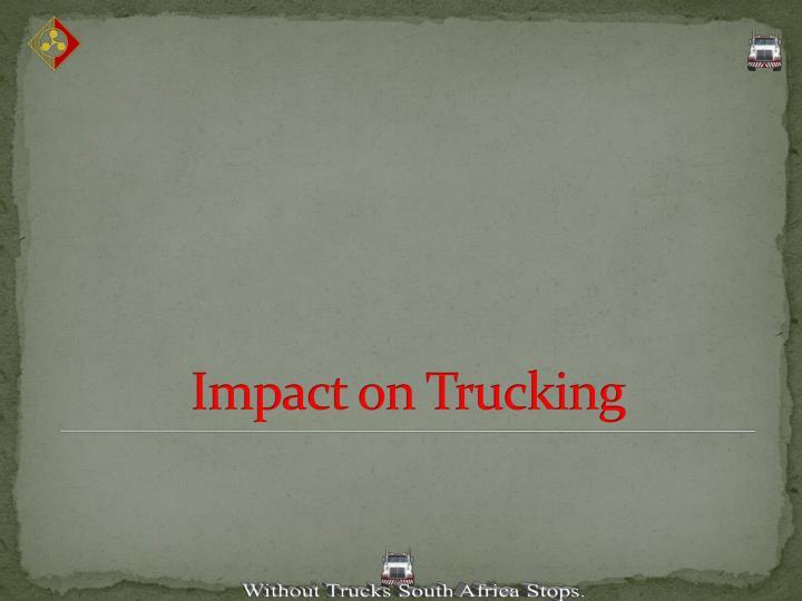 Impact on Trucking