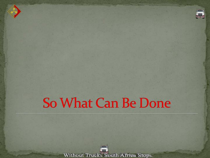 So What Can Be Done