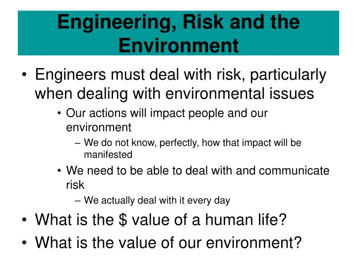 Engineering, Risk and the Environment