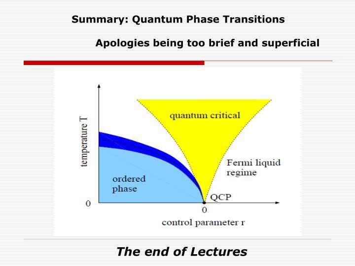 Summary: Quantum Phase Transitions