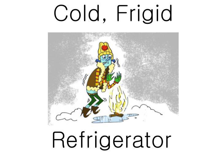 Cold, Frigid