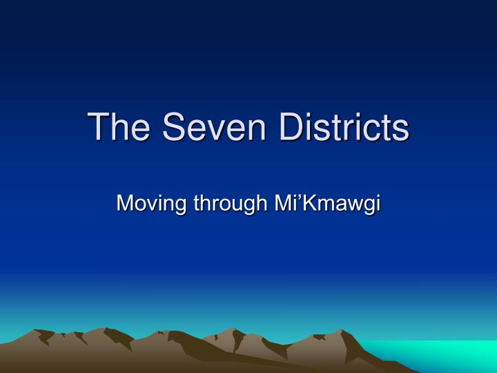the seven districts
