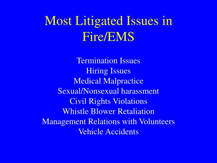Most Litigated Issues in Fire/EMS