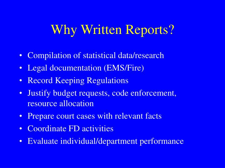 Why Written Reports?