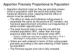 apportion precisely proportional to population