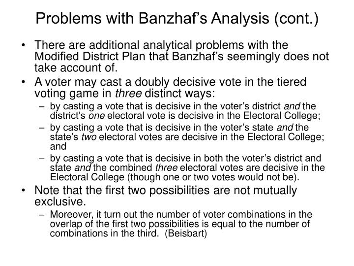 Problems with Banzhaf's Analysis (cont.)