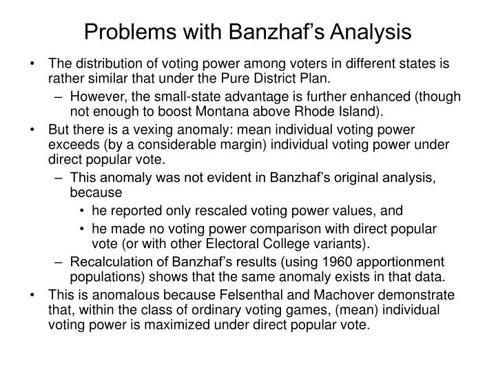 Problems with Banzhaf's Analysis
