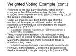 weighted voting example cont4