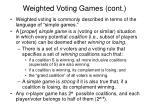 weighted voting games cont