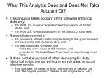 what this analysis does and does not take account of