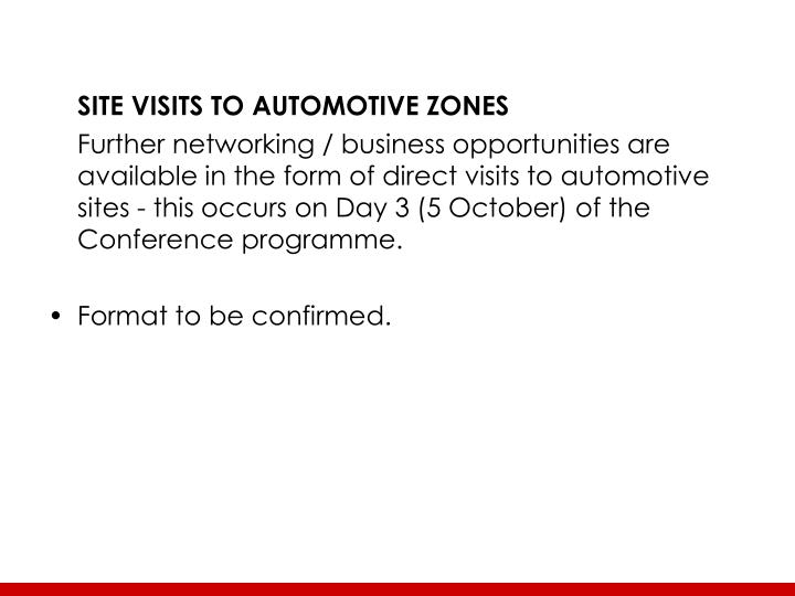SITE VISITS TO AUTOMOTIVE ZONES