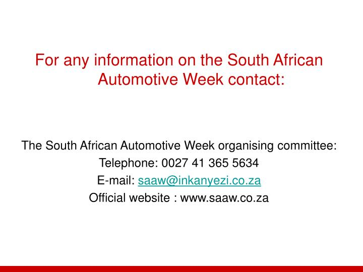 For any information on the South African Automotive Week contact: