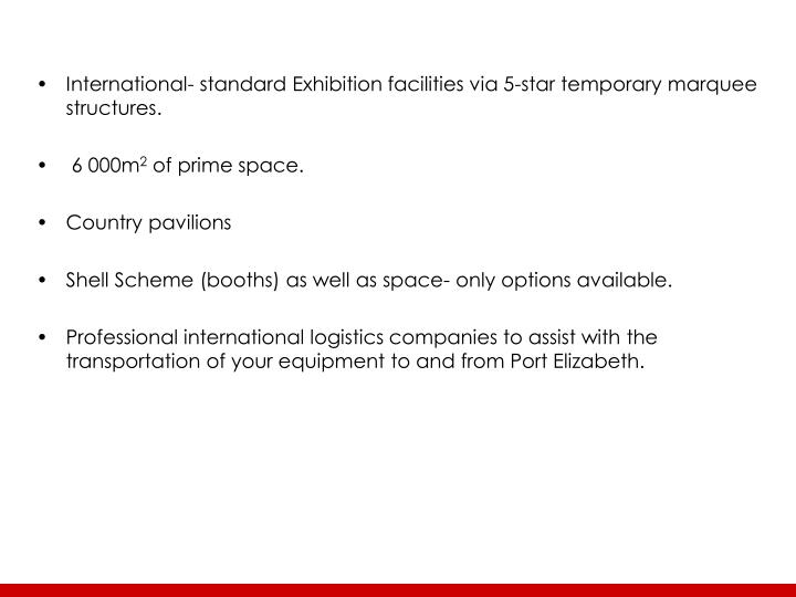 International- standard Exhibition facilities via 5-star temporary marquee structures.