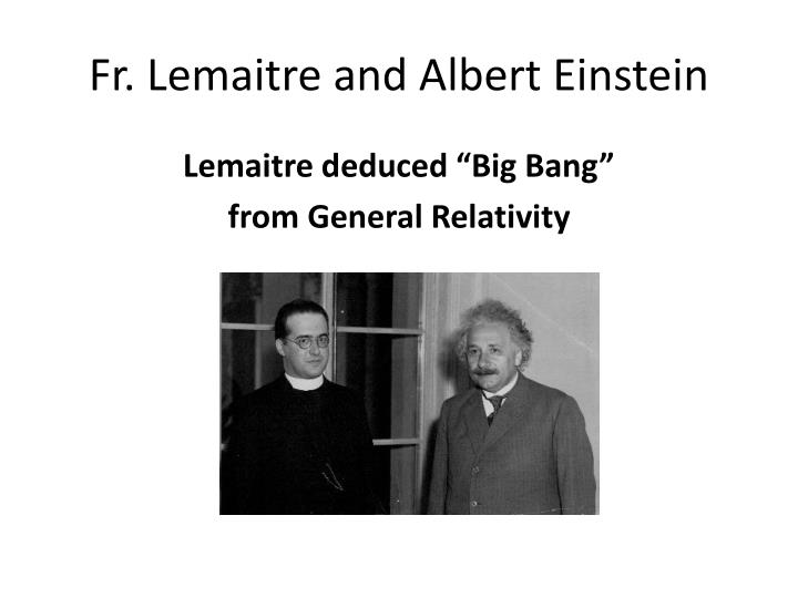 Fr. Lemaitre and Albert Einstein