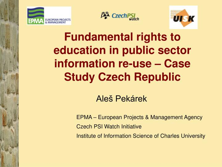 Fundamental rights to education in public sector information re use case study czech republic