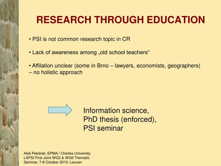 RESEARCH THROUGH EDUCATION