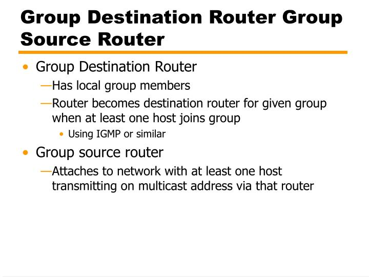 Group Destination Router Group Source Router