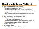membership query fields 2