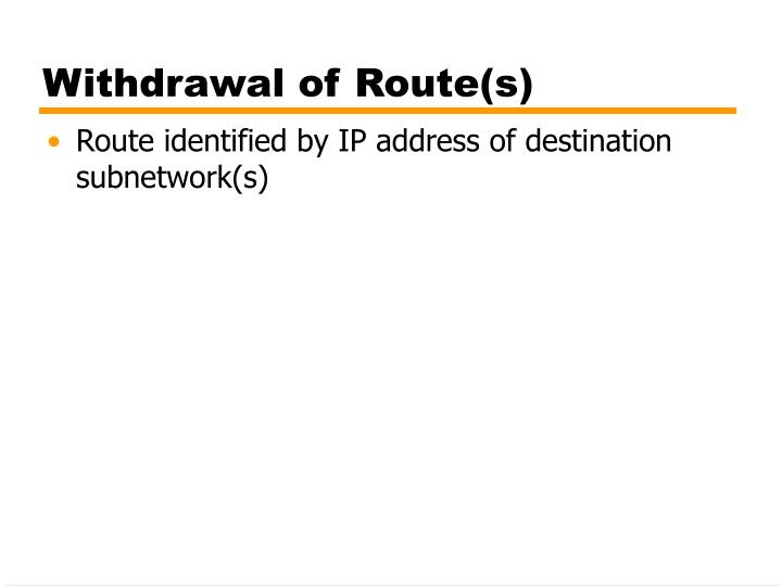 Withdrawal of Route(s)