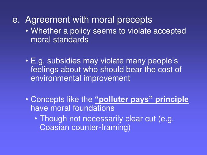 e.  Agreement with moral precepts