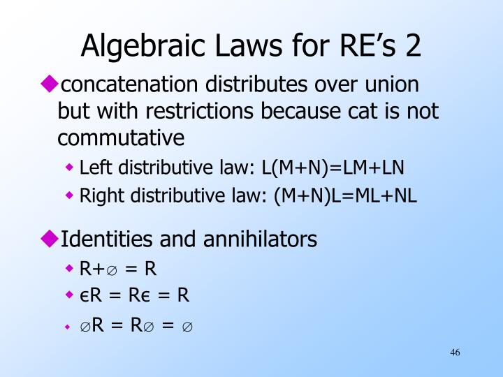 Algebraic Laws for RE's 2