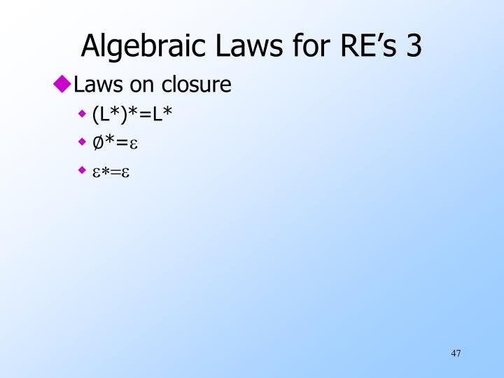 Algebraic Laws for RE's 3