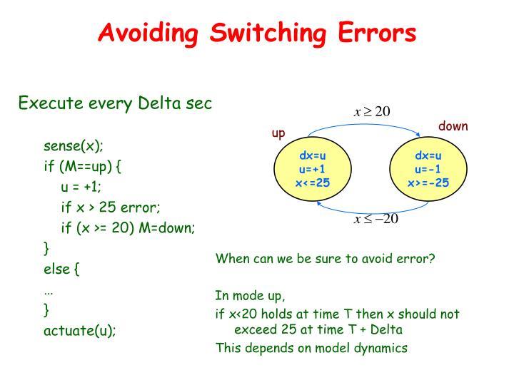 Avoiding Switching Errors